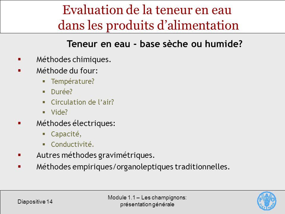 Evaluation de la teneur en eau dans les produits d'alimentation