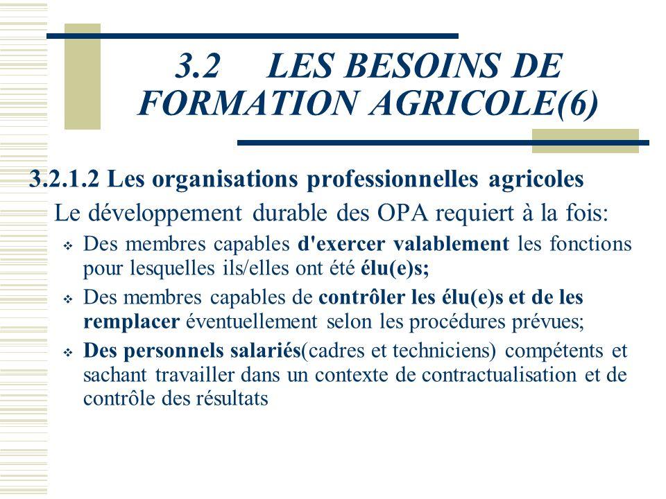 3.2 LES BESOINS DE FORMATION AGRICOLE(6)