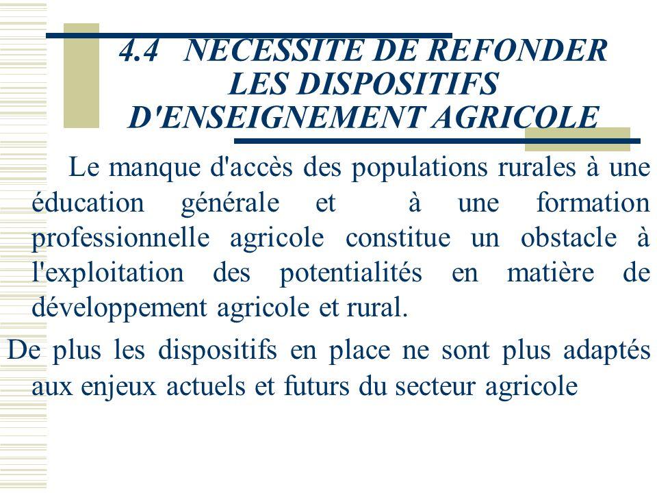4.4 NECESSITE DE REFONDER LES DISPOSITIFS D ENSEIGNEMENT AGRICOLE