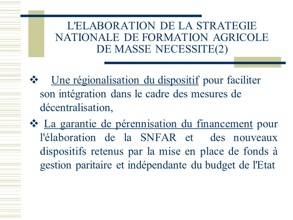 L ELABORATION DE LA STRATEGIE NATIONALE DE FORMATION AGRICOLE DE MASSE NECESSITE(2)