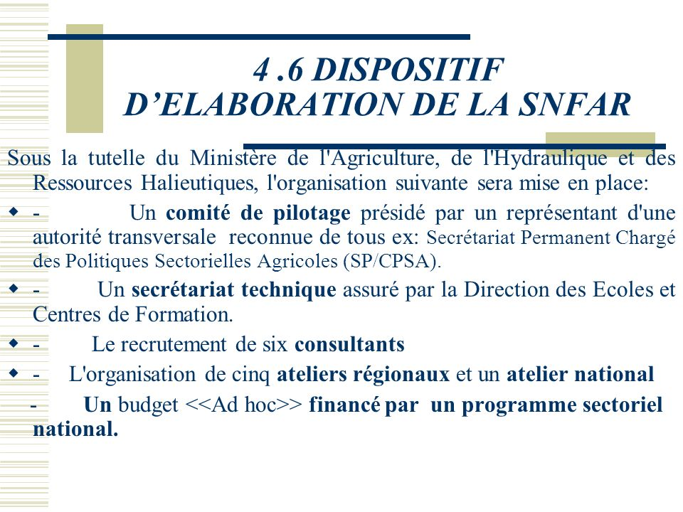4 .6 DISPOSITIF D'ELABORATION DE LA SNFAR
