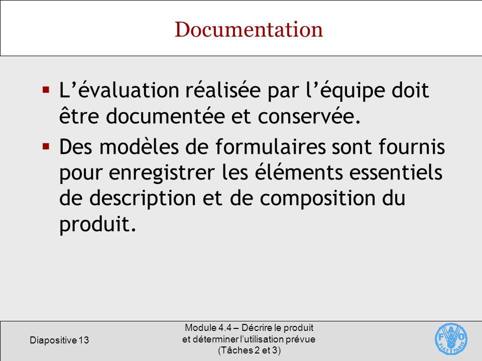L'évaluation réalisée par l'équipe doit être documentée et conservée.