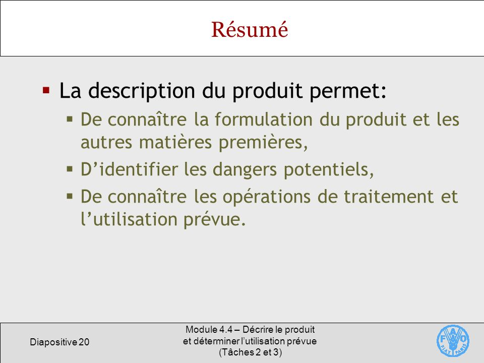 La description du produit permet: