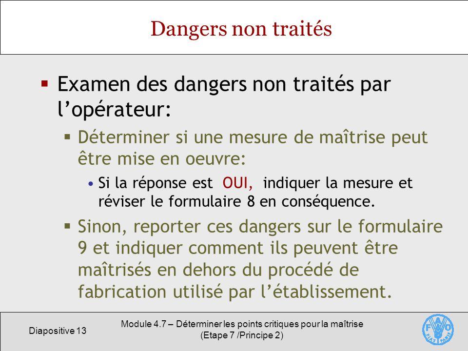 Examen des dangers non traités par l'opérateur: