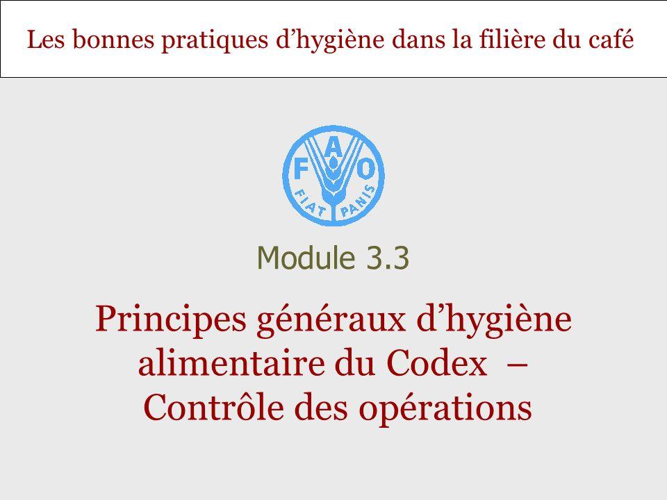 Module 3.3 Principes généraux d'hygiène alimentaire du Codex – Contrôle des opérations