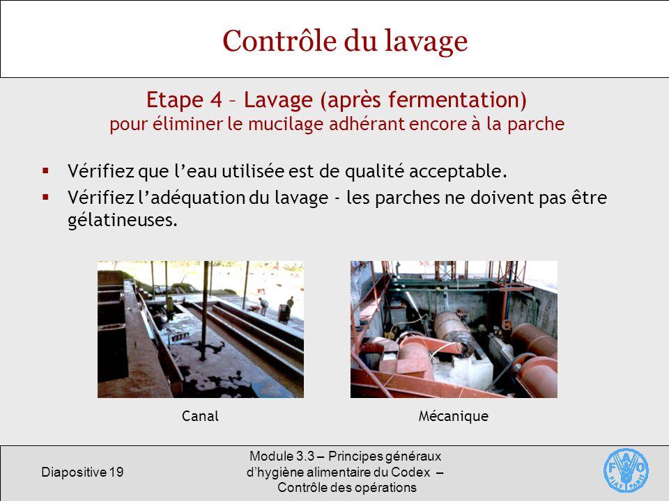 Contrôle du lavage Etape 4 – Lavage (après fermentation)