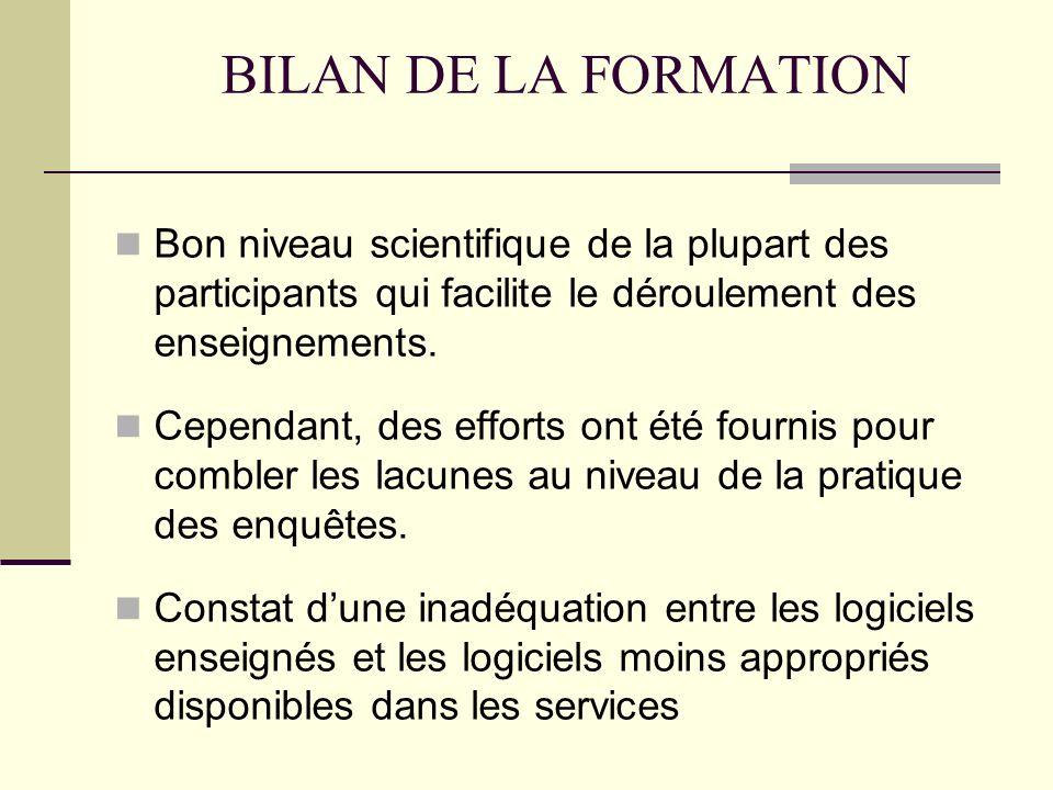 BILAN DE LA FORMATION Bon niveau scientifique de la plupart des participants qui facilite le déroulement des enseignements.