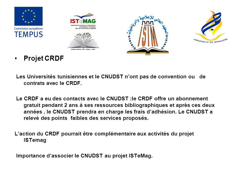 Projet CRDF Les Universités tunisiennes et le CNUDST n'ont pas de convention ou de contrats avec le CRDF.