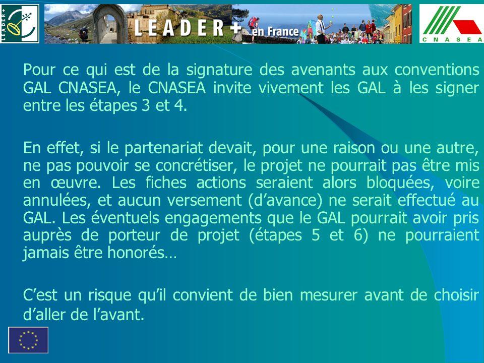 Pour ce qui est de la signature des avenants aux conventions GAL CNASEA, le CNASEA invite vivement les GAL à les signer entre les étapes 3 et 4.