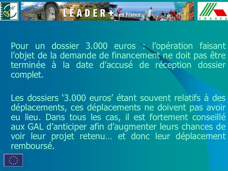 Pour un dossier 3.000 euros : l'opération faisant l'objet de la demande de financement ne doit pas être terminée à la date d'accusé de réception dossier complet.