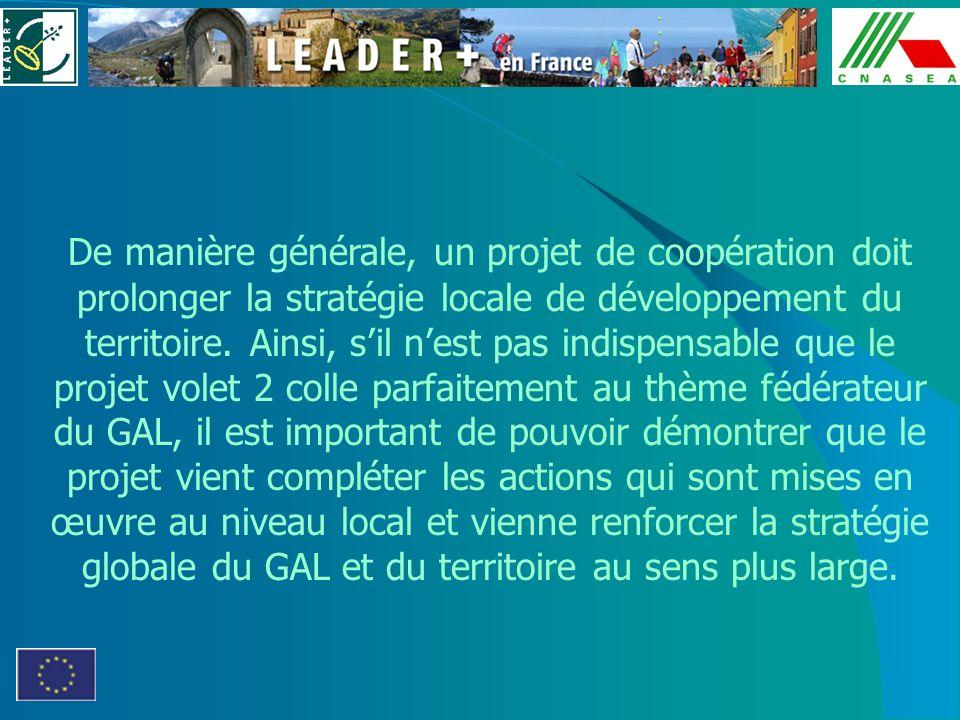 De manière générale, un projet de coopération doit prolonger la stratégie locale de développement du territoire.