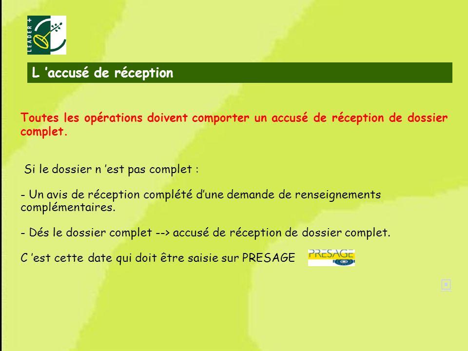 L 'accusé de réception Toutes les opérations doivent comporter un accusé de réception de dossier complet.