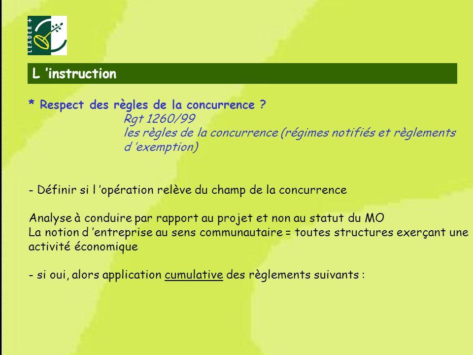 L 'instruction * Respect des règles de la concurrence Rgt 1260/99