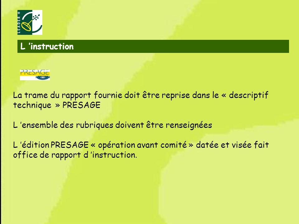 L 'instruction La trame du rapport fournie doit être reprise dans le « descriptif technique » PRESAGE.