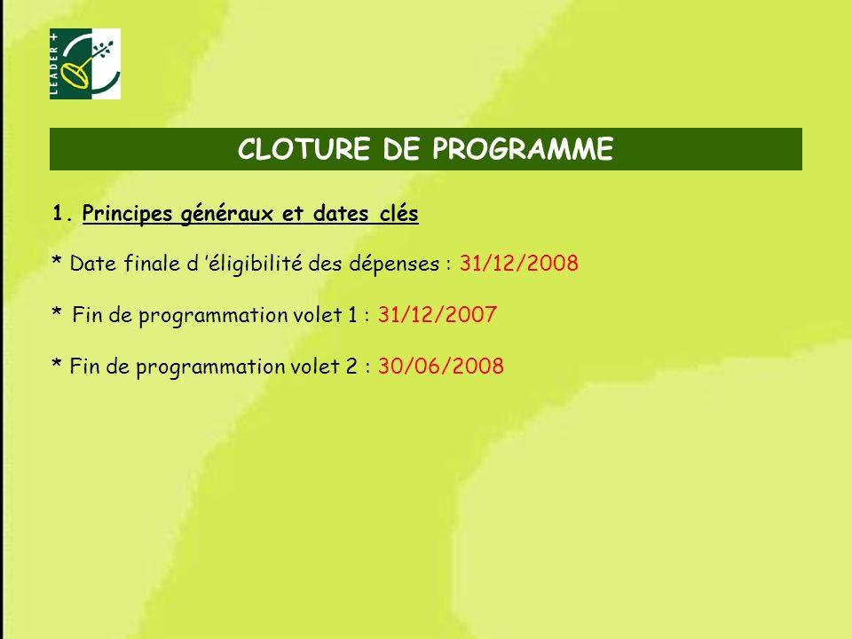 CLOTURE DE PROGRAMME 1. Principes généraux et dates clés