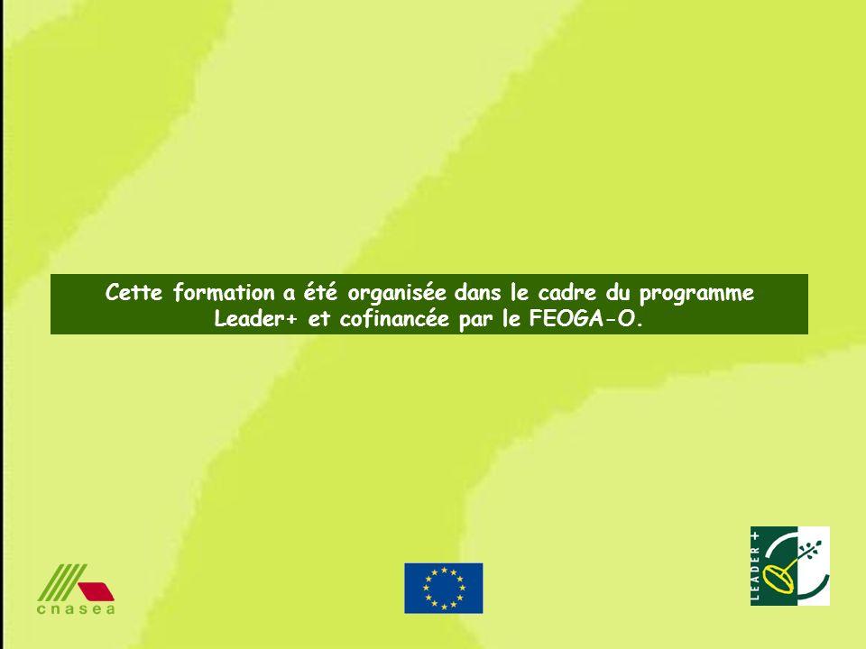 Cette formation a été organisée dans le cadre du programme Leader+ et cofinancée par le FEOGA-O.
