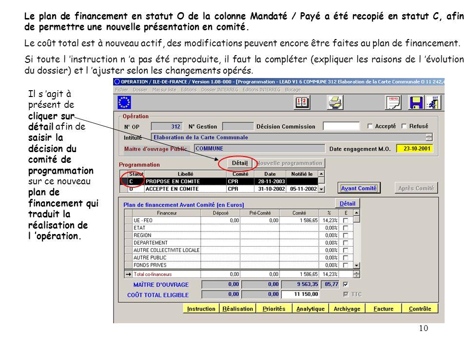 Le plan de financement en statut O de la colonne Mandaté / Payé a été recopié en statut C, afin de permettre une nouvelle présentation en comité.