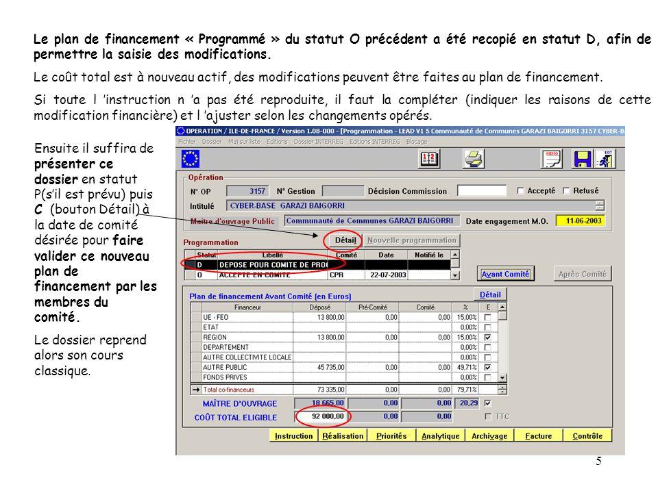 Le plan de financement « Programmé » du statut O précédent a été recopié en statut D, afin de permettre la saisie des modifications.