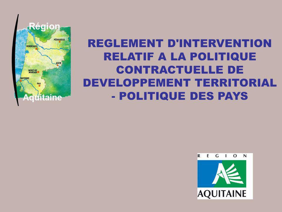 Région REGLEMENT D INTERVENTION RELATIF A LA POLITIQUE CONTRACTUELLE DE DEVELOPPEMENT TERRITORIAL - POLITIQUE DES PAYS.