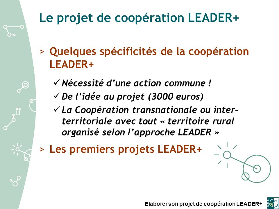 Le projet de coopération LEADER+