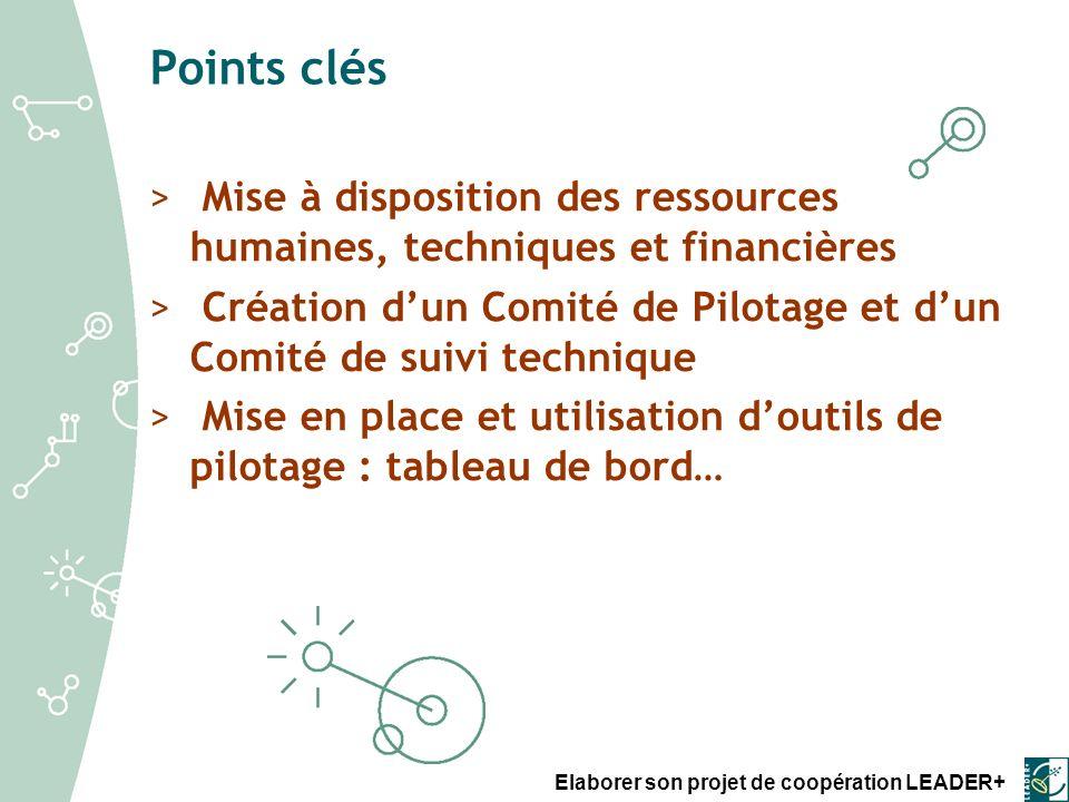 Points clés Mise à disposition des ressources humaines, techniques et financières.