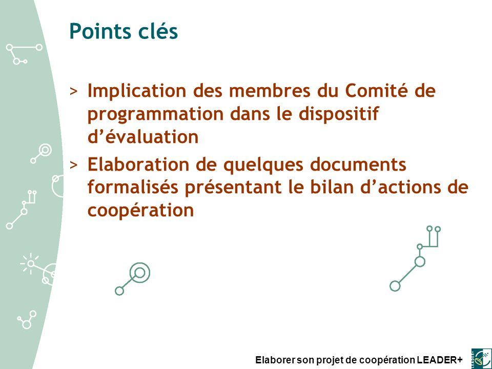 Points clés Implication des membres du Comité de programmation dans le dispositif d'évaluation.