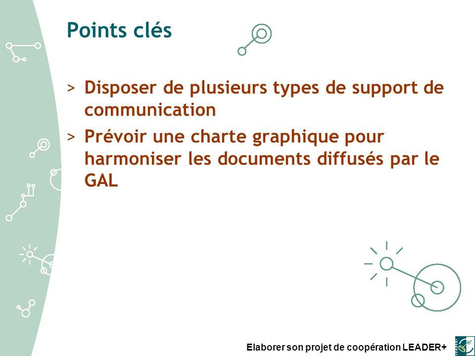 Points clés Disposer de plusieurs types de support de communication