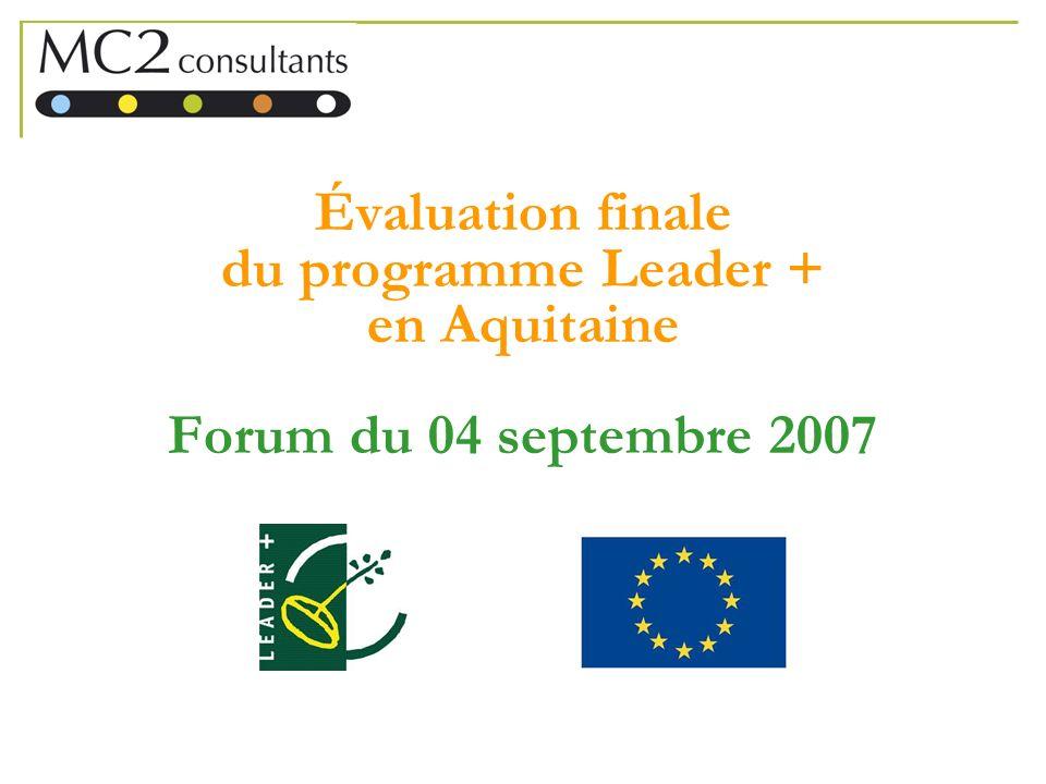 Évaluation finale du programme Leader + en Aquitaine Forum du 04 septembre 2007