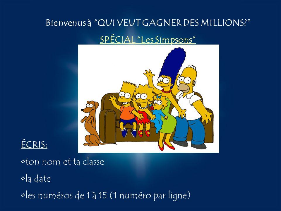 Bienvenus à QUI VEUT GAGNER DES MILLIONS SPÉCIAL Les Simpsons