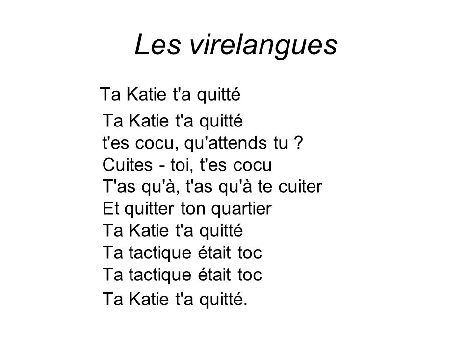 Les virelangues Ta Katie t a quitté