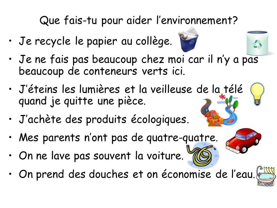 Que fais-tu pour aider l'environnement