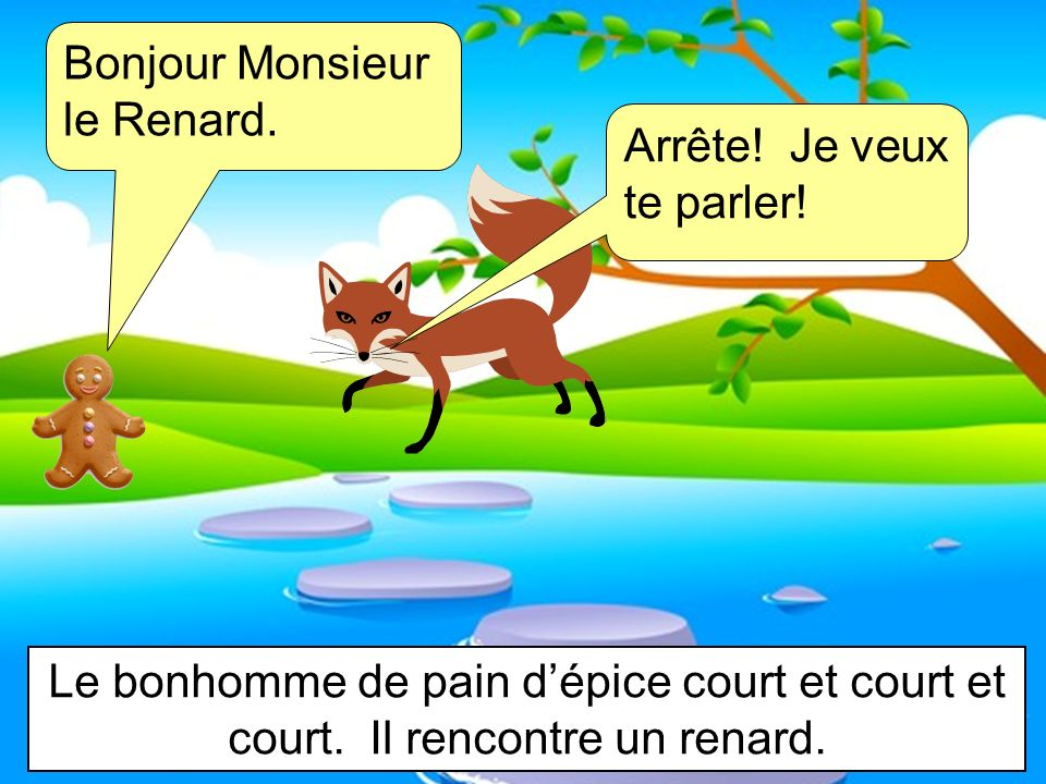 Bonjour Monsieur le Renard.