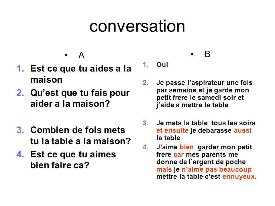 conversation A Est ce que tu aides a la maison