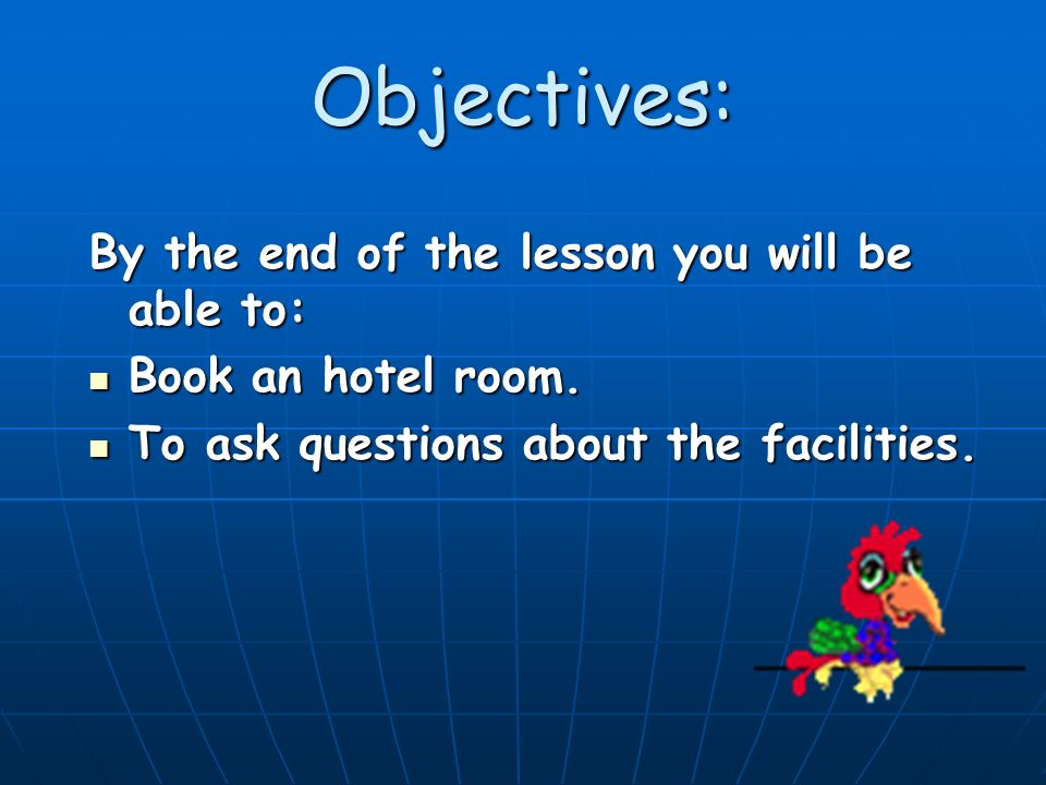 Objectives: By the end of the lesson you will be able to: