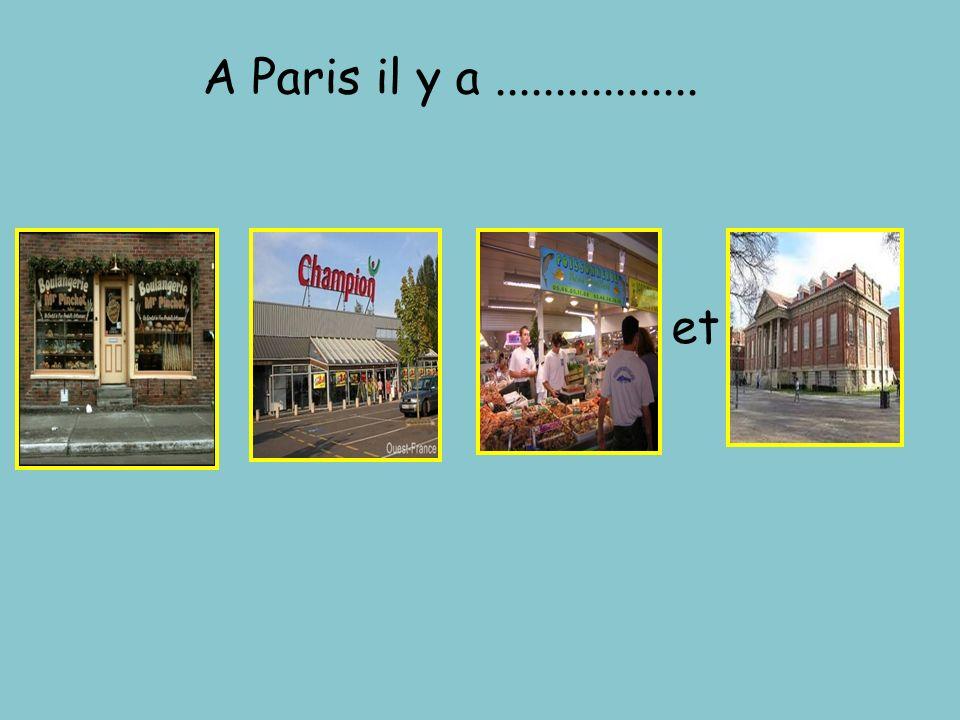 A Paris il y a ................. et