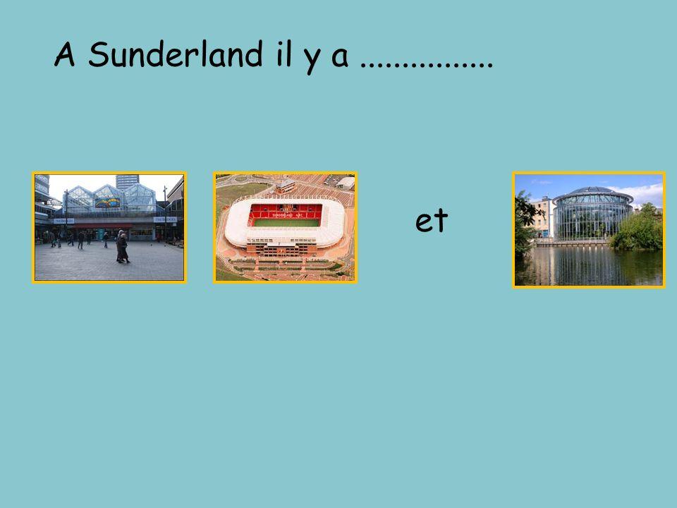 A Sunderland il y a ................ et