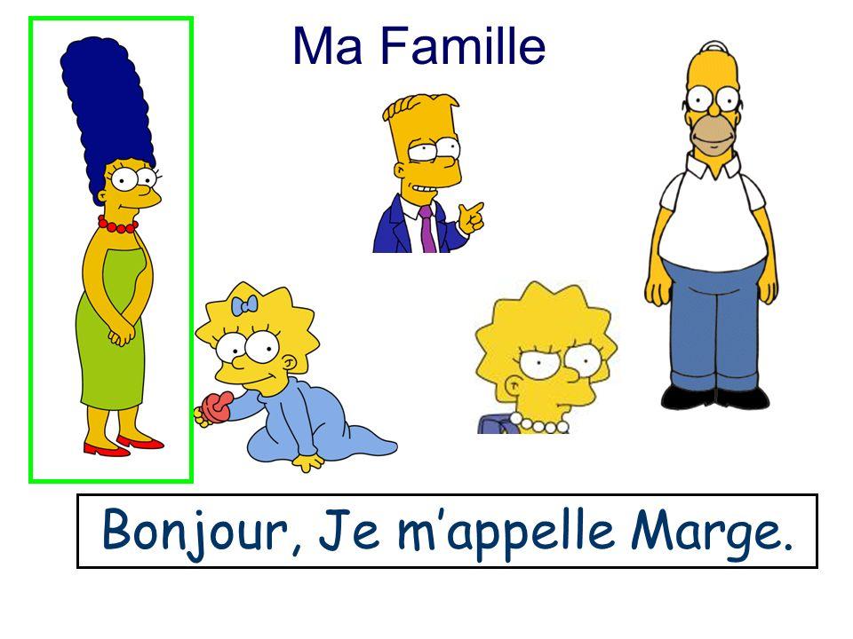 Bonjour, Je m'appelle Marge.