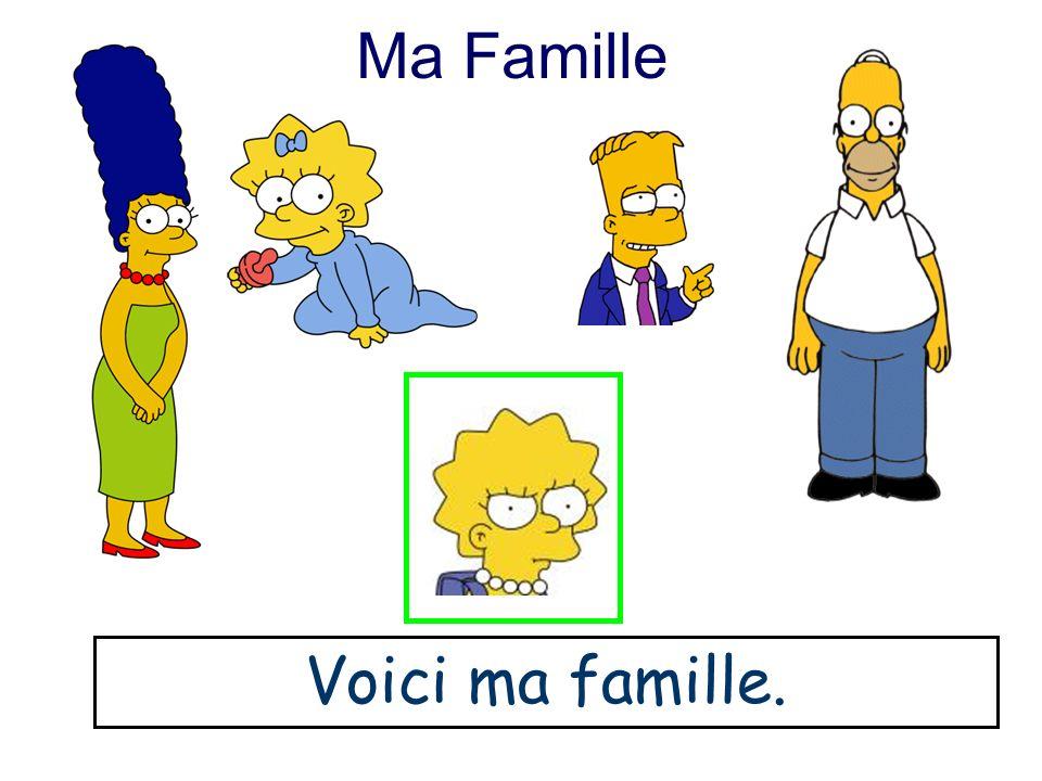 Ma Famille Voici ma famille.