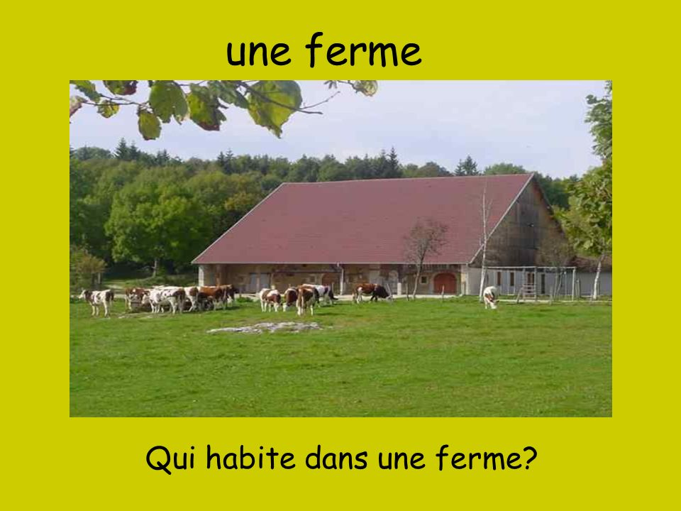 une ferme Qui habite dans une ferme