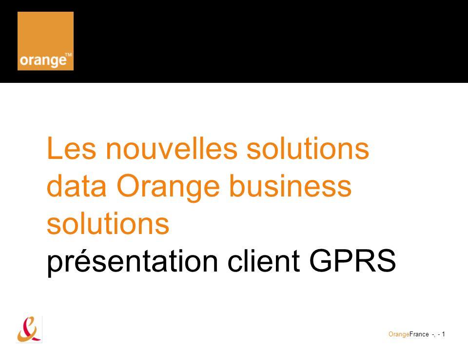 Les nouvelles solutions data Orange business solutions présentation client GPRS