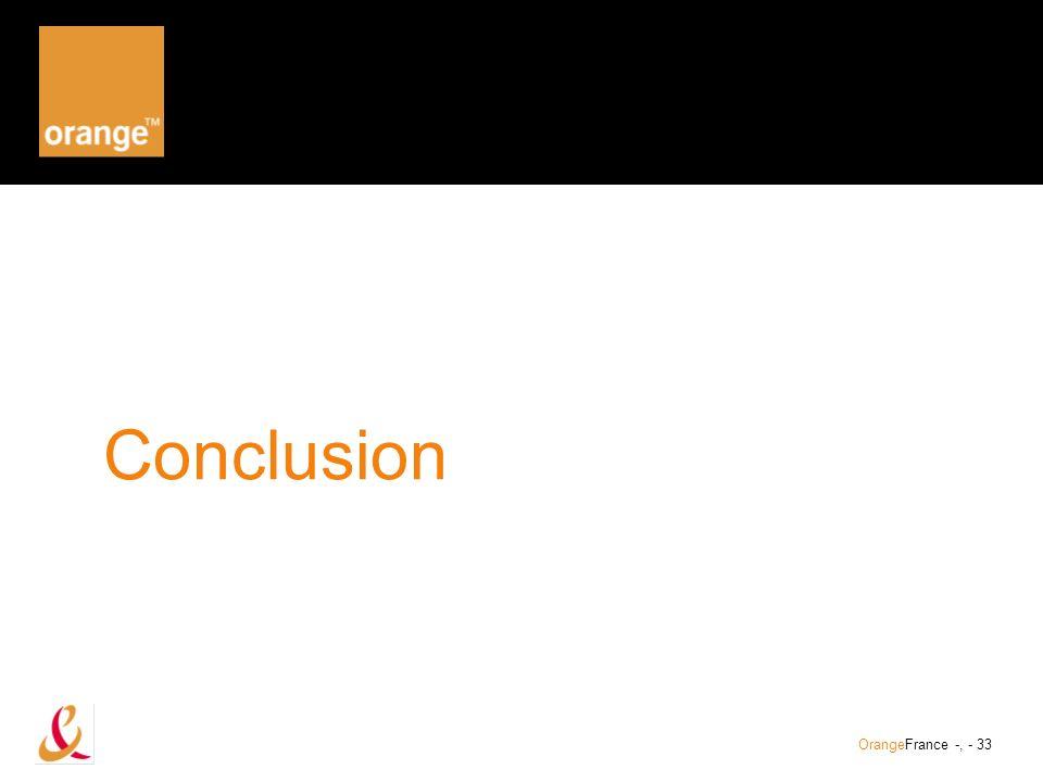 Conclusion OrangeFrance -, - 33