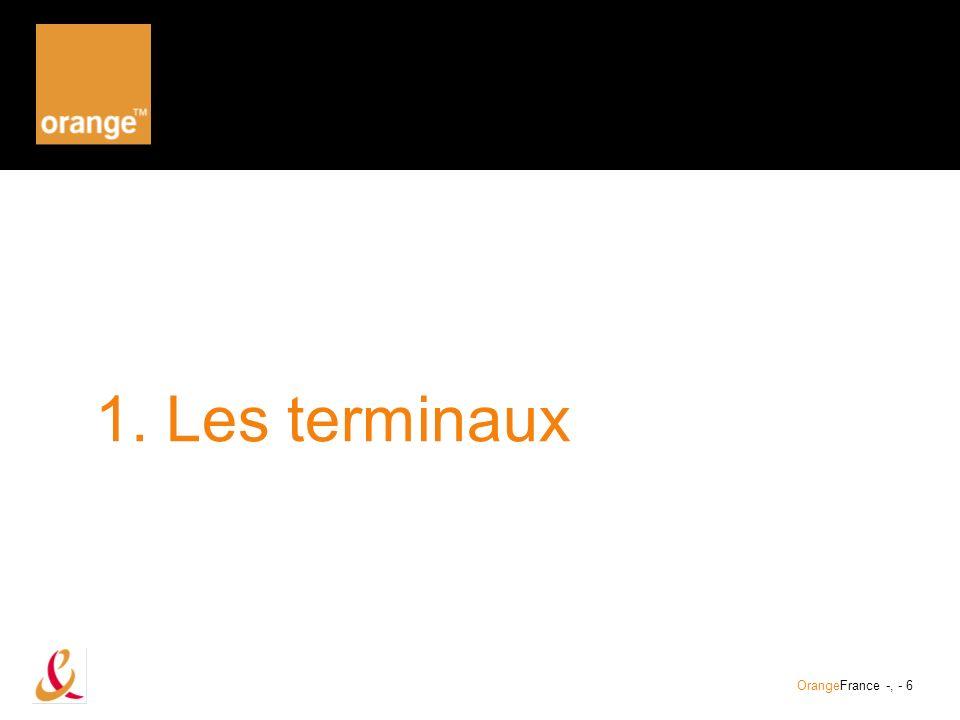 1. Les terminaux OrangeFrance -, - 6