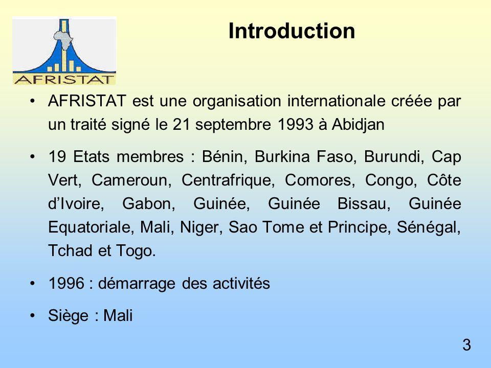 Introduction AFRISTAT est une organisation internationale créée par un traité signé le 21 septembre 1993 à Abidjan.
