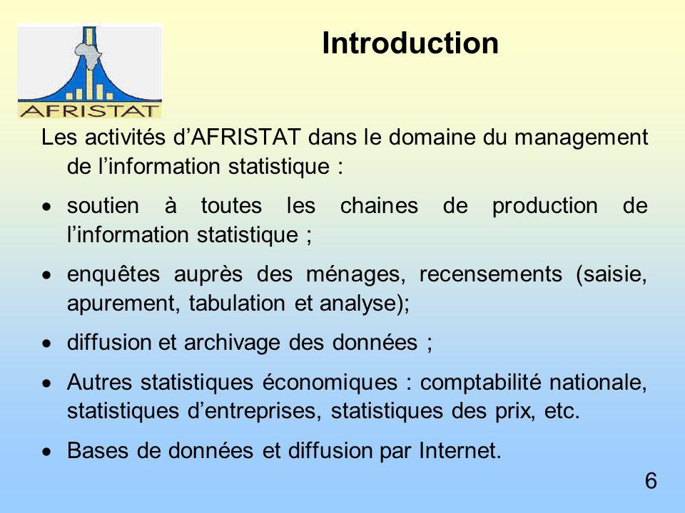 Introduction Les activités d'AFRISTAT dans le domaine du management de l'information statistique :