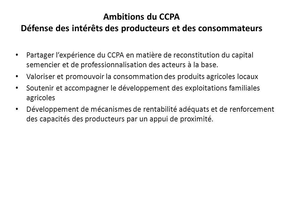 Ambitions du CCPA Défense des intérêts des producteurs et des consommateurs