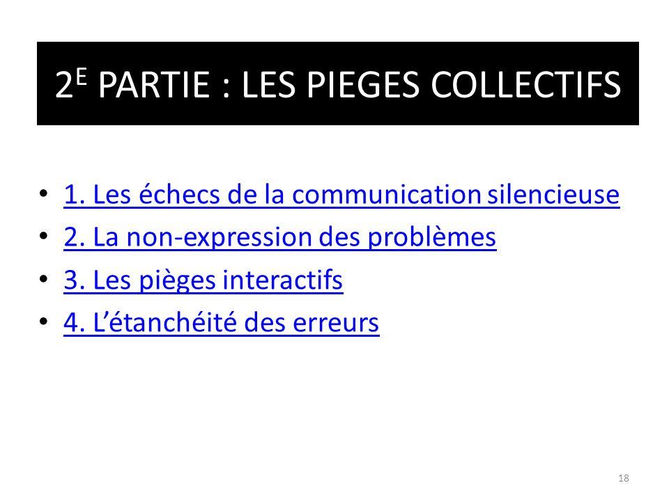 2E PARTIE : LES PIEGES COLLECTIFS