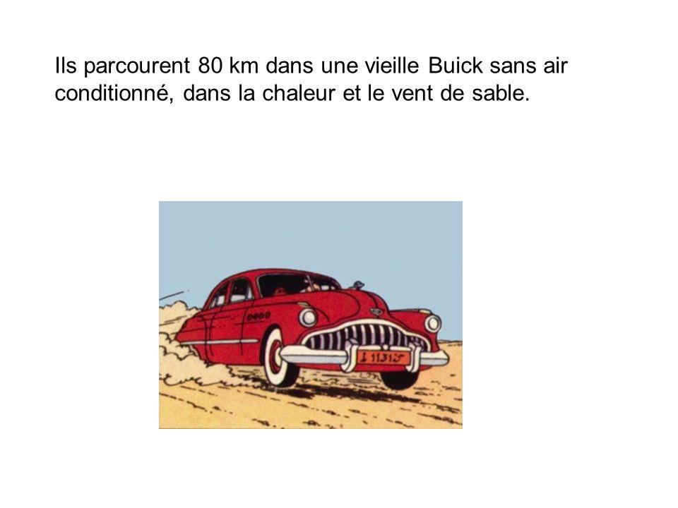 Ils parcourent 80 km dans une vieille Buick sans air conditionné, dans la chaleur et le vent de sable.