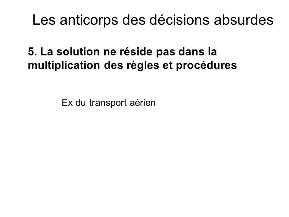 Les anticorps des décisions absurdes