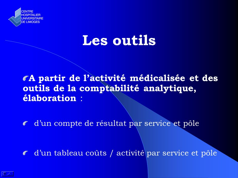 Les outils A partir de l'activité médicalisée et des outils de la comptabilité analytique, élaboration :