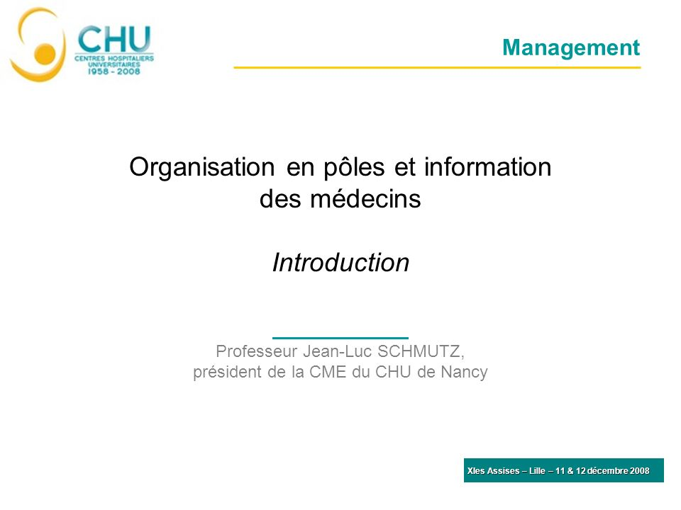 Organisation en pôles et information des médecins Introduction